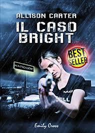 """Recensione, """"Il caso Bright"""" di Emily Cross"""
