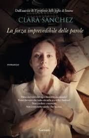 """Recensione, """"La forza imprevedibile delle parole"""" di Clara Sànchez"""