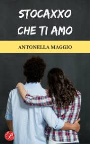 """Recensione di """"stocaxxo che ti amo"""" di Antonella Maggio"""