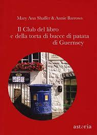 """Recensione  del """"il club del  libro e della torta di bucce di patate di Guernsey"""""""