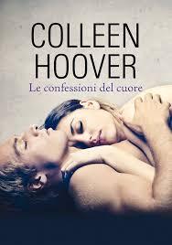 """Recensione """"Le confessioni del cuore"""" di Colleen Hoover"""