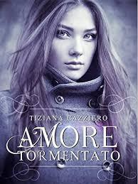 """Recensione di """"Amore tormentato"""" di Tiziana Cazziero"""