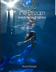 "Recensione d ""Into the dream. Quando l'amore è sacrificio"" di Alycia Berger"