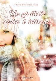 """Recensione natalizia#3, """"Un giallista sotto l'albero"""" di Silvia Devitofrancesco"""
