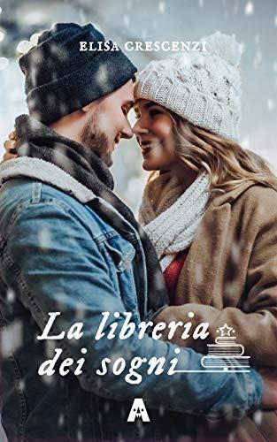 """Recensione natalizia#2, """"la libreria dei sogni"""" di Elisa Crescenzi"""