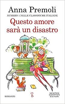 """Review party, """"Questo amore sarà un disastro"""" di Anna Premoli"""
