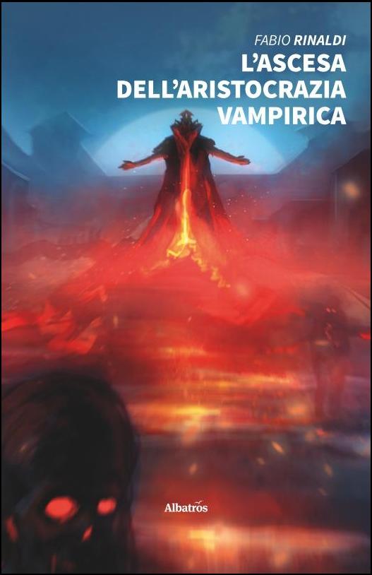 """'L'ascesa dell'aristocrazia vampirica"""" di Fabio Rinaldi"""