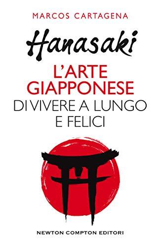 "Anteprima, ""Hanasaki. l'arte giapponese di vivere a lungo e felici""  di  Marcos Cartagena de Furundarena"