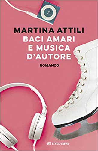 """""""Baci amari e musica d'autore"""" di Martina Attili"""