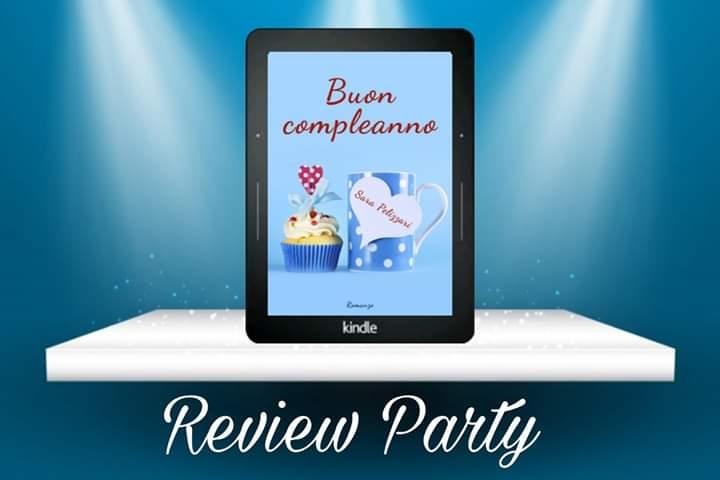 """Review party,""""buon compleanno"""" di Sara Pelizzari"""