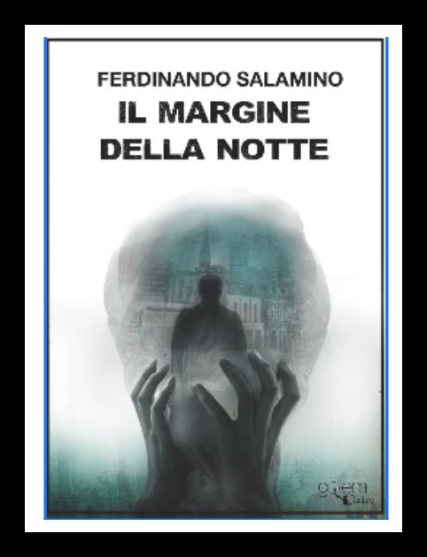 """Anteprima,""""Il margine della notte""""  di Ferdinando Salamino"""