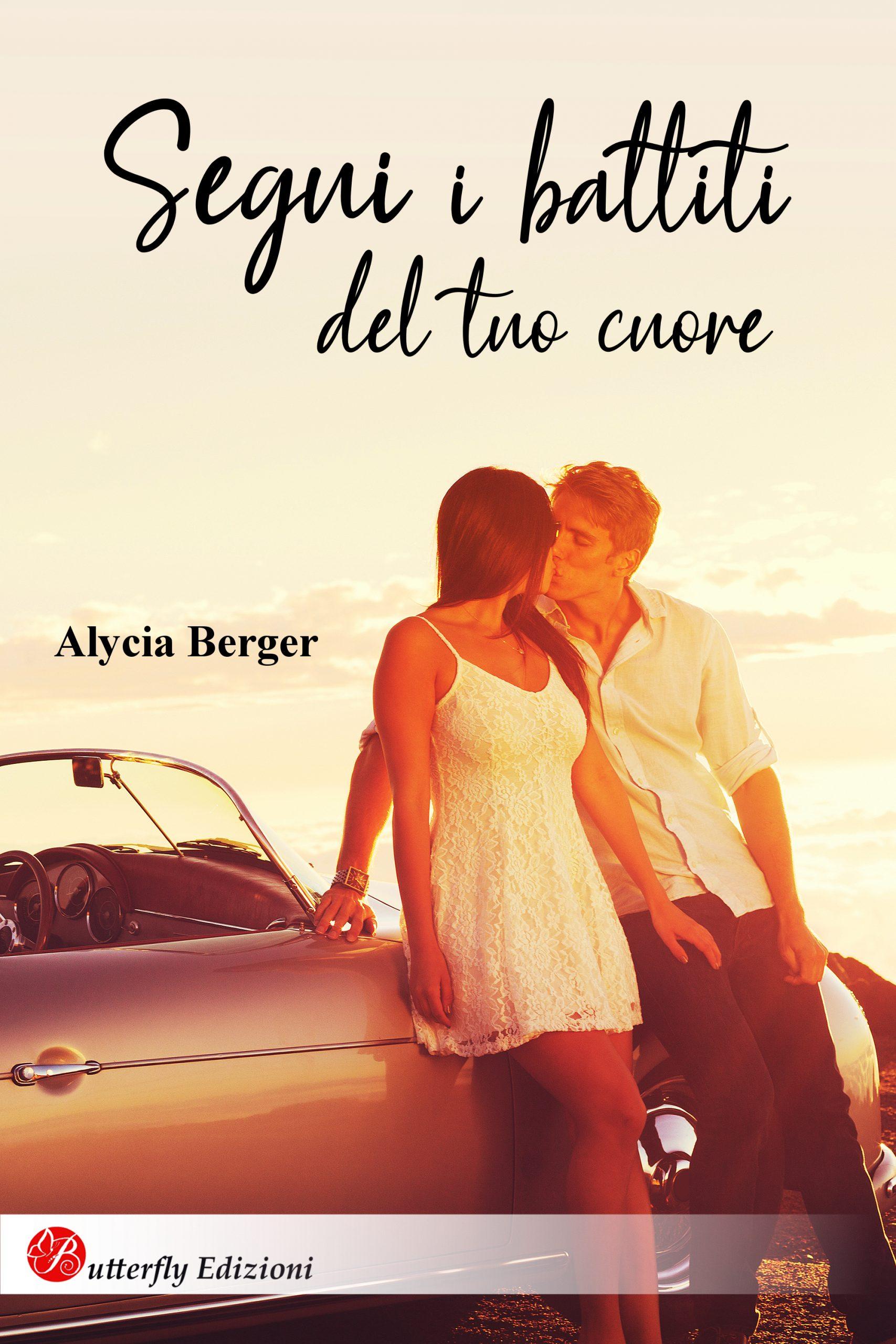 """Esce oggi,""""Segui i battiti del tuo cuore"""" di Alycia Berger"""