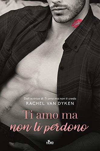 "Anteprima,""Ti amo ma non ti perdono""  di Rachel Van Dyken"