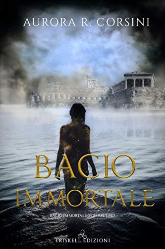 """Anteprima,""""Bacio immortale"""" di  Aurora R. Corsini"""