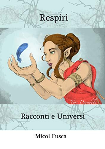 """Recensione,""""respiri, racconti e universi' di Micol Fusca"""