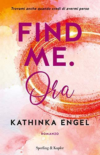 "Anteprima,""Find me. Ora""  di  Kathinka Engel"