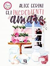 """Anteprima, """"Gli ingredienti per amare """"di Alice Gerini"""