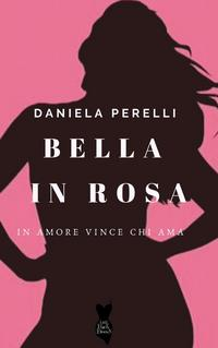"Review party, ""bella in rosa"" di Daniela Perelli"