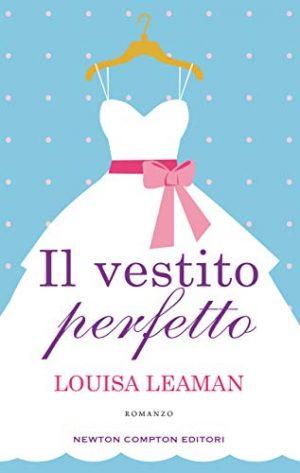 """Esce oggi,""""Il vestito perfetto""""  di  Louise Leaman"""
