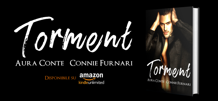 "Segnalazione,""Torment"" di Aura Conte e Connie Furnari"