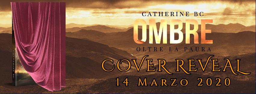 """Cover Reveal,""""Ombre-Oltre la paura"""" di Catherine BC"""