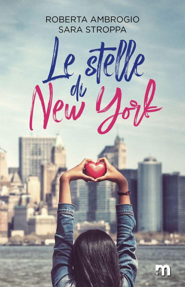 """Esce oggi,""""Le stelle di New York """" di Roberta Ambrogio, Sara Stroppa"""