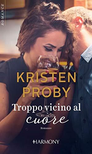 """Anteprima,""""Troppo vicino al cuore""""  di  Kristen Proby"""