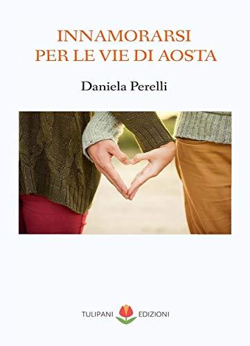 """recensione, """"Innamorarsi per le vie d'Aosta"""" di Daniela Perelli"""