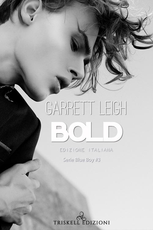 "Anteprima,""Bold (Blue boy vol. 3)""  di Garrett Leigh"