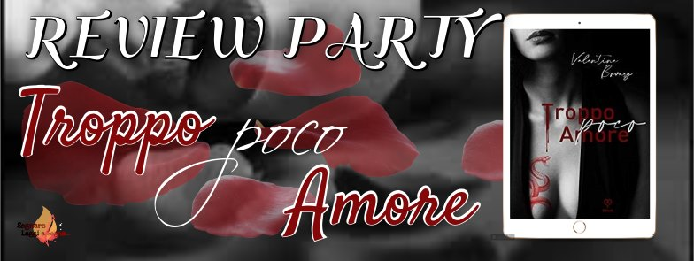 "Review party,""troppo poco amore"" di Valentina bovary"