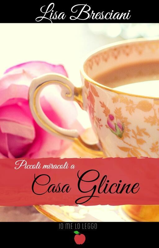 """Recensione, """"Piccoli miracoli a Casa Glicine"""" di Lisa Bresciani"""
