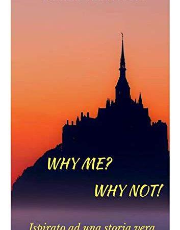 """Recensione,""""Why me? Why not!"""" Di Danilo Scastiglia"""