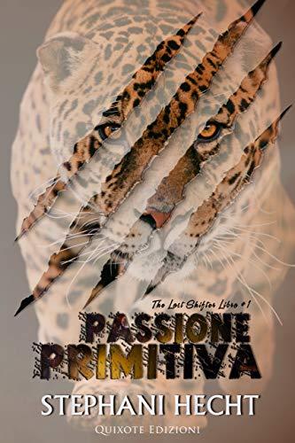 """Anteprima,""""Passione primitiva (The lost shifters vol. 1)""""  di Stephani Hecht"""