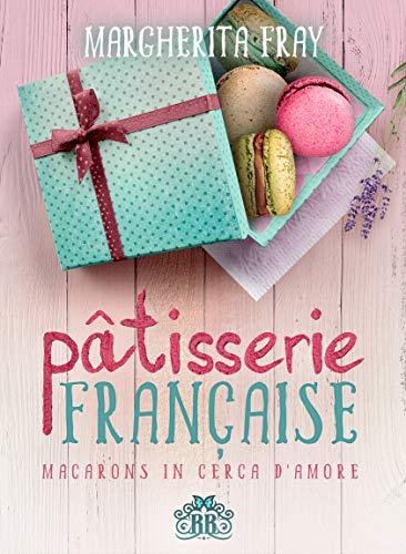 "Esce oggi,""Pâtisserie Française""di Margherita Fray"