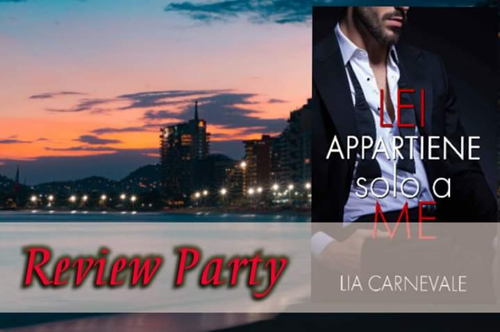 """Review party,"""" Lei appartiene solo a me"""" di Lia Carnevale"""