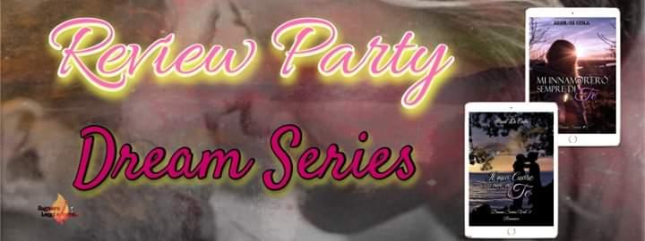 """Review party,""""Mi innamorerò sempre di te""""(Serie: Dream Series) Autore Ariel Di Cola"""