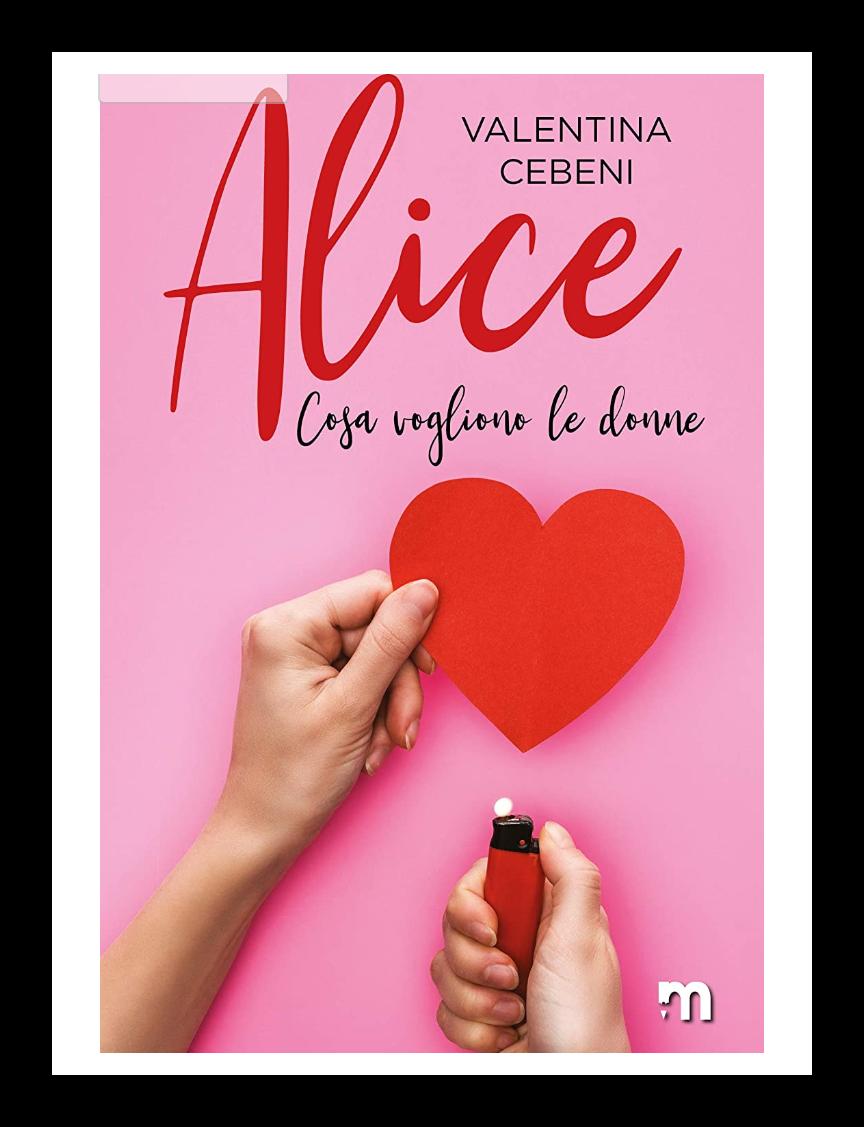 """Anteprima,""""Alice- cosa vogliono le donne vol. 5″di Valentina Cebeni"""