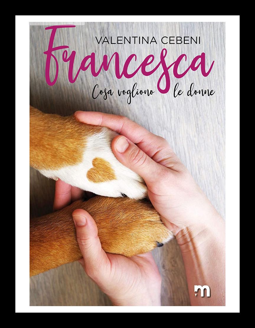 """Anteprima,""""Francesca-cosa vogliono le donne-vol.6″ di Valentina Cebeni"""
