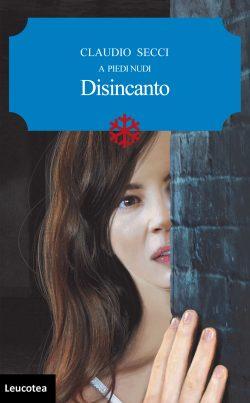 """Recensione, """"Disincanto"""" di Claudio Secci"""