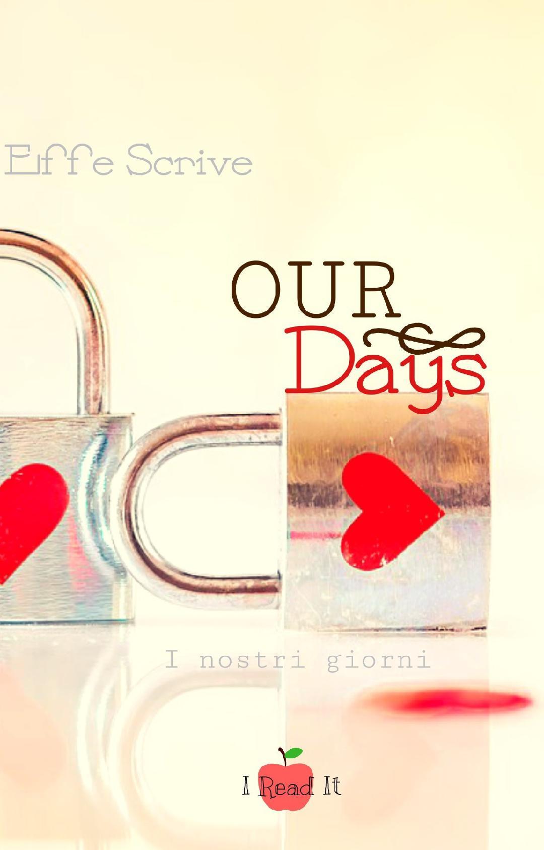 "Anteprima,""OUR DAYS, i nostri giorni ""di Effe Scrive."