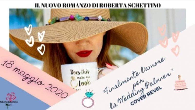 """Anteprima,""""Finalmente l'amore per la Wedding Planner"""" di Roberta Schettino"""