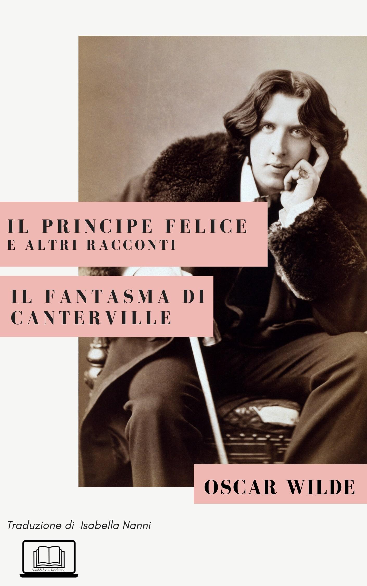 Il Principe Felice e altri racconti. Il fantasma di Canterville  di  Oscar Wilde