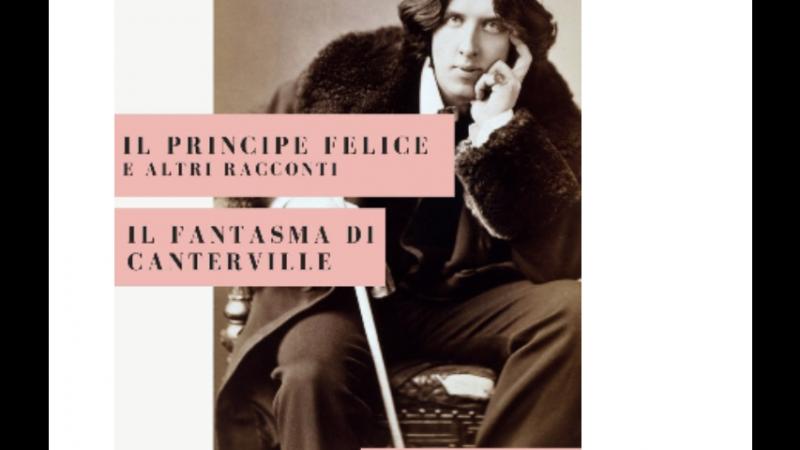 """Anteprima, """"Il principe felice e altri racconti"""" e """"Il fantasma di Canterville"""" di Oscar Wilde"""