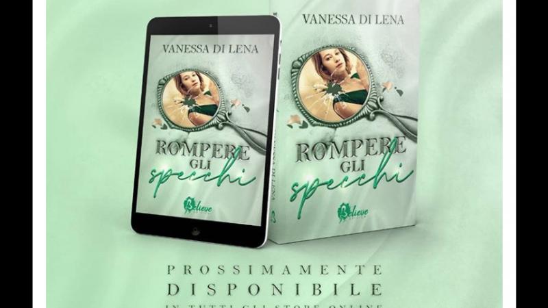 """Cover Reveal,""""Rompere gli Specchi""""di Vanessa Di Lena"""