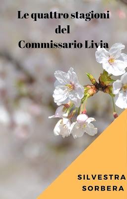 Le quattro stagioni del Commissario Livia di Silvestra Sorbera