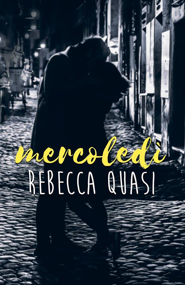 """Anteprima,""""Mercoledì"""" di Rebecca Quasi"""