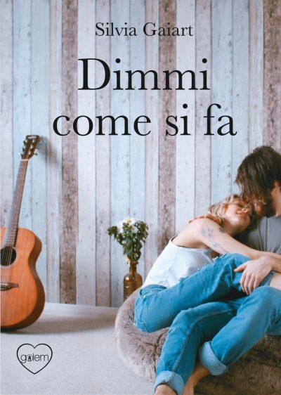 Anteprima, Dimmi come si fa di Silvia Gaiart