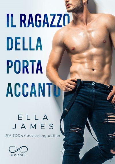 Cover reveal, Il ragazzo della porta accanto Serie: Off-limits romance #2 di Ella james
