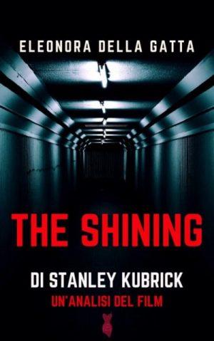 Review party, The Shining di Stanley Kubrick – un'analisi del film di Eleonora Della Gatta.