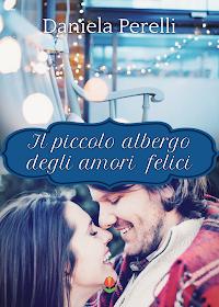 """Recensione,  """" Il piccolo albergo degli amori felici""""di Daniela Perelli"""